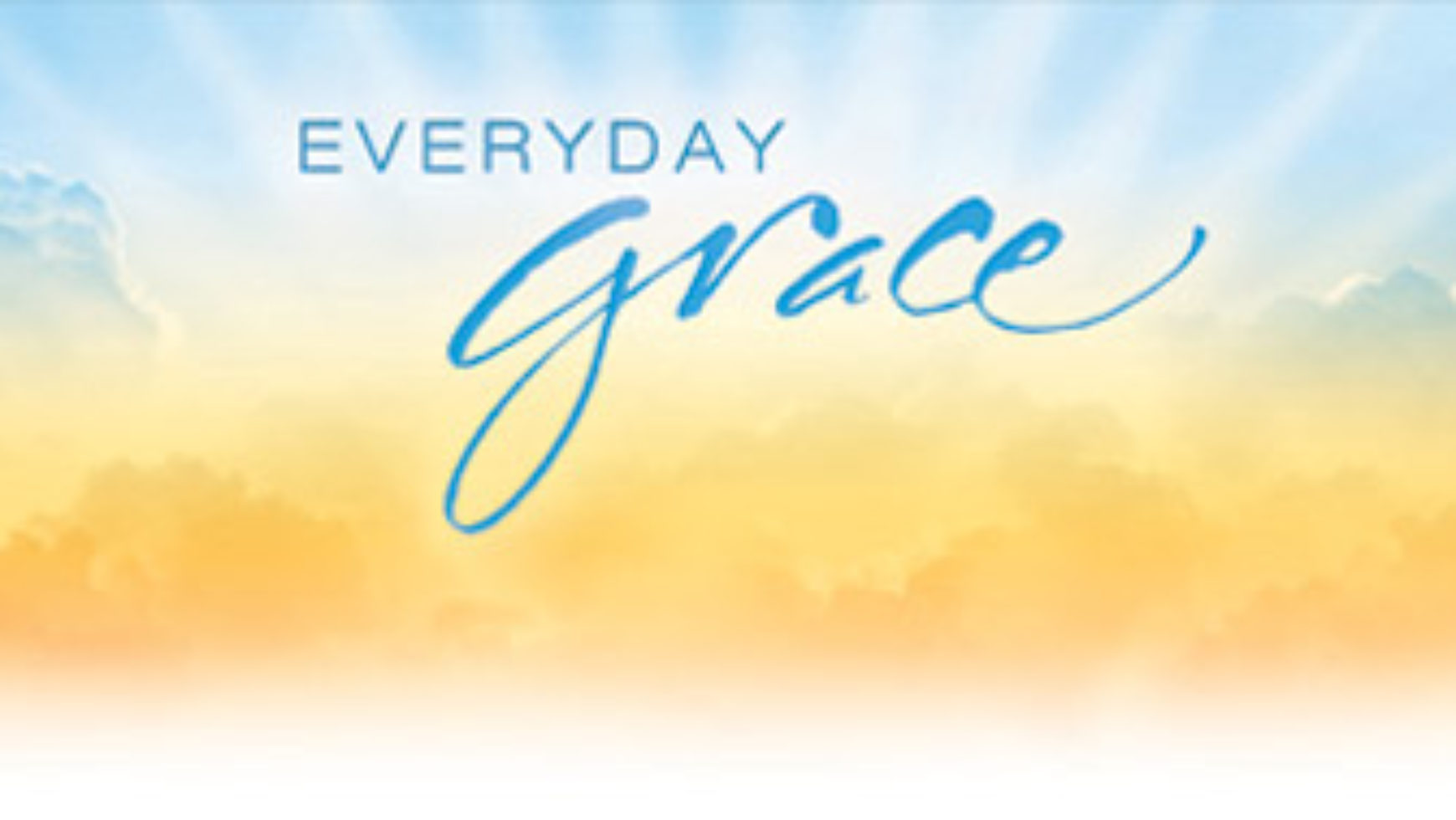 GRACE FOR EVERYDAY LIFE