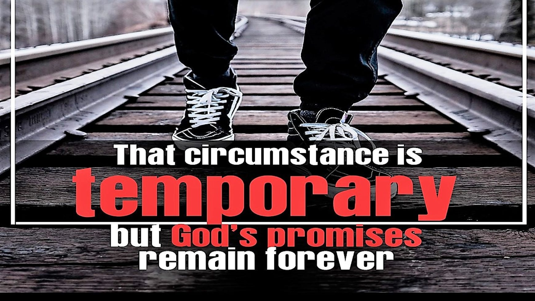 CIRCUMSTANCES vs GOD`S PROMISES