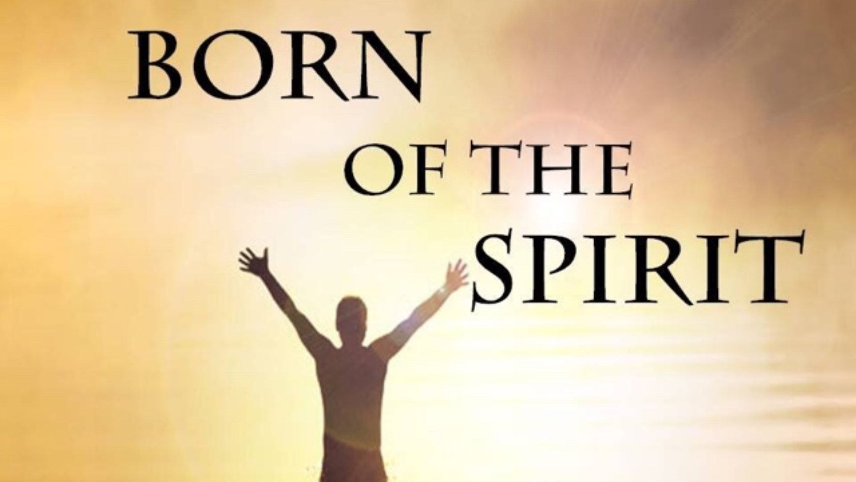 We are born of the Spirit of the Living God