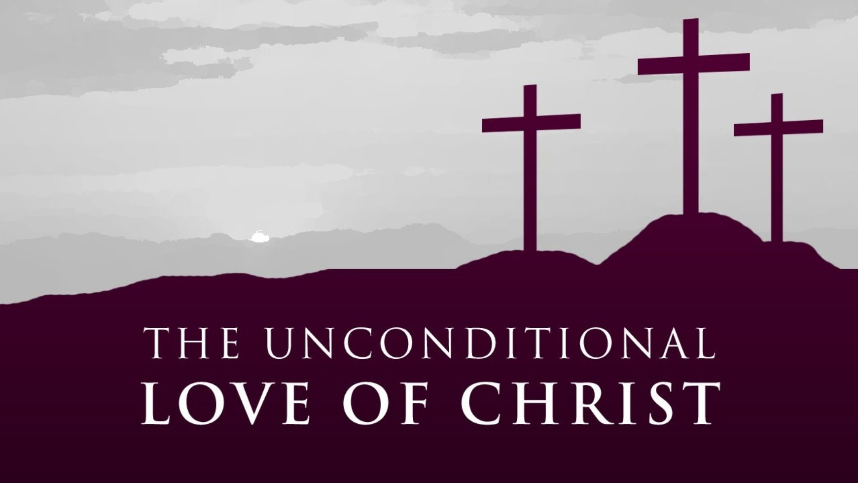 The unconditional love of Christ
