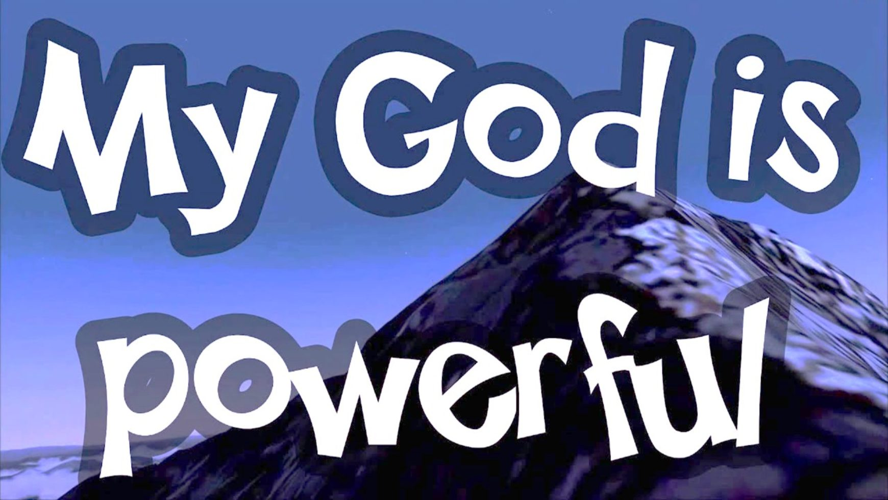 God is powerful