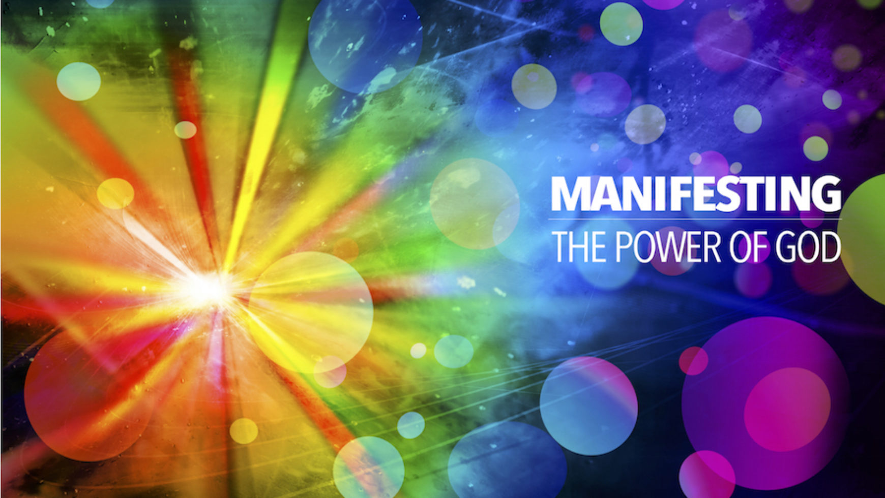 Manifesting the Power of God