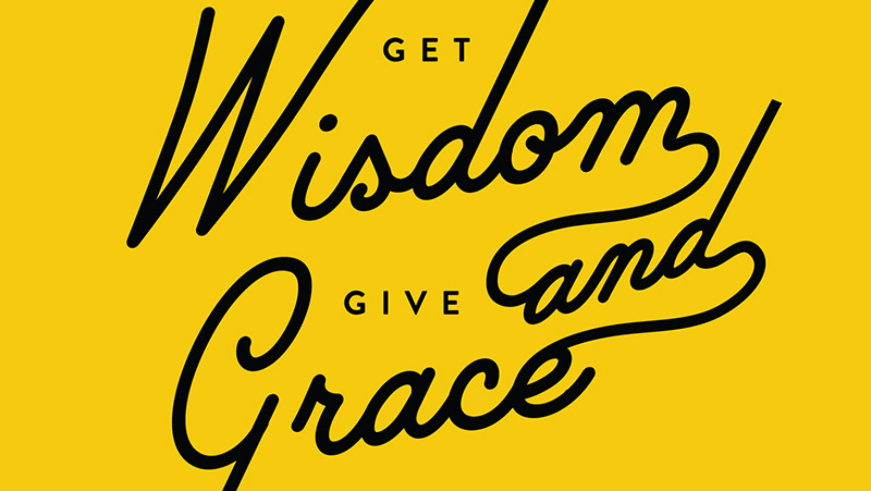 Grace and Wisdom