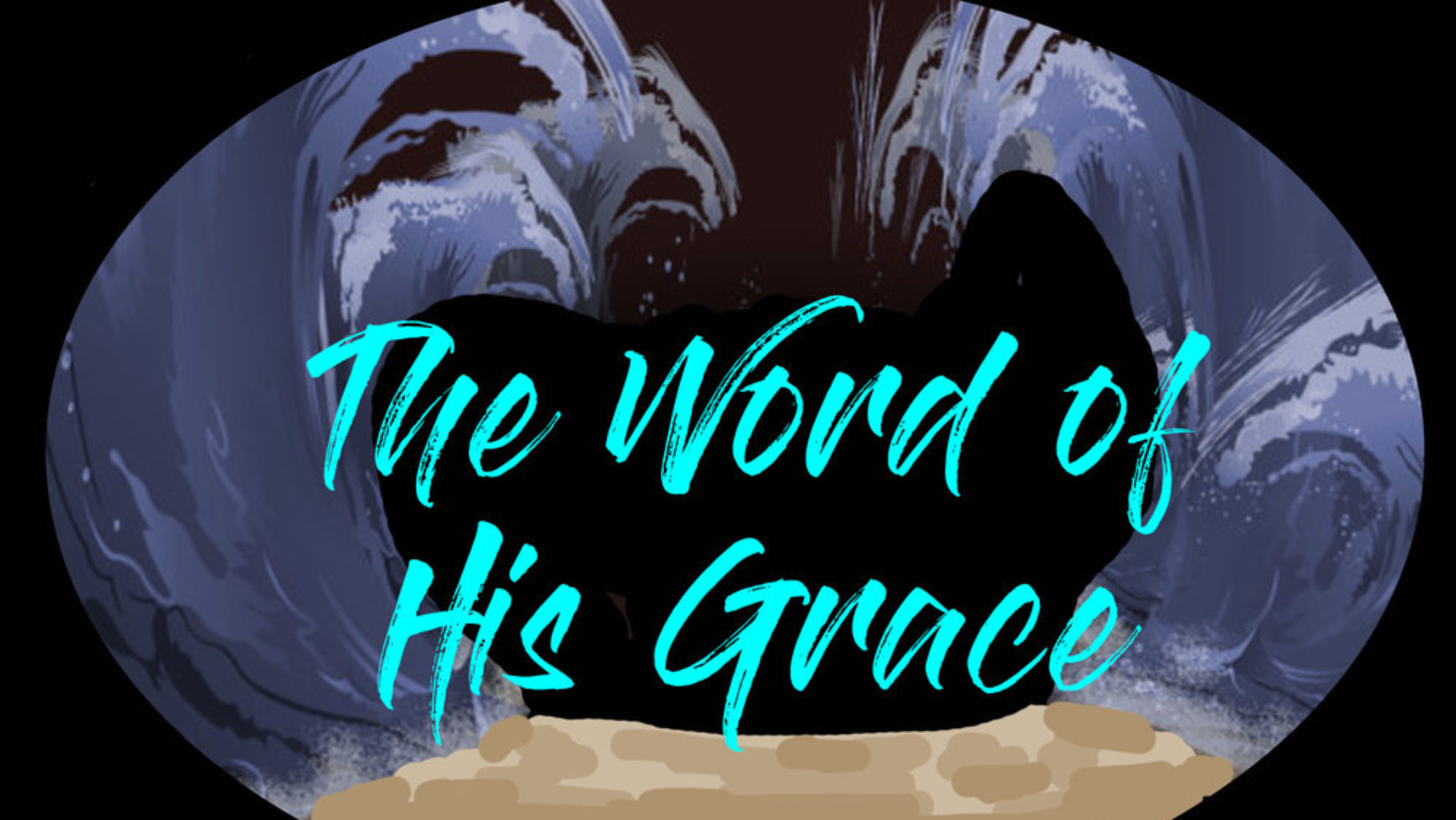 The Word of His Grace