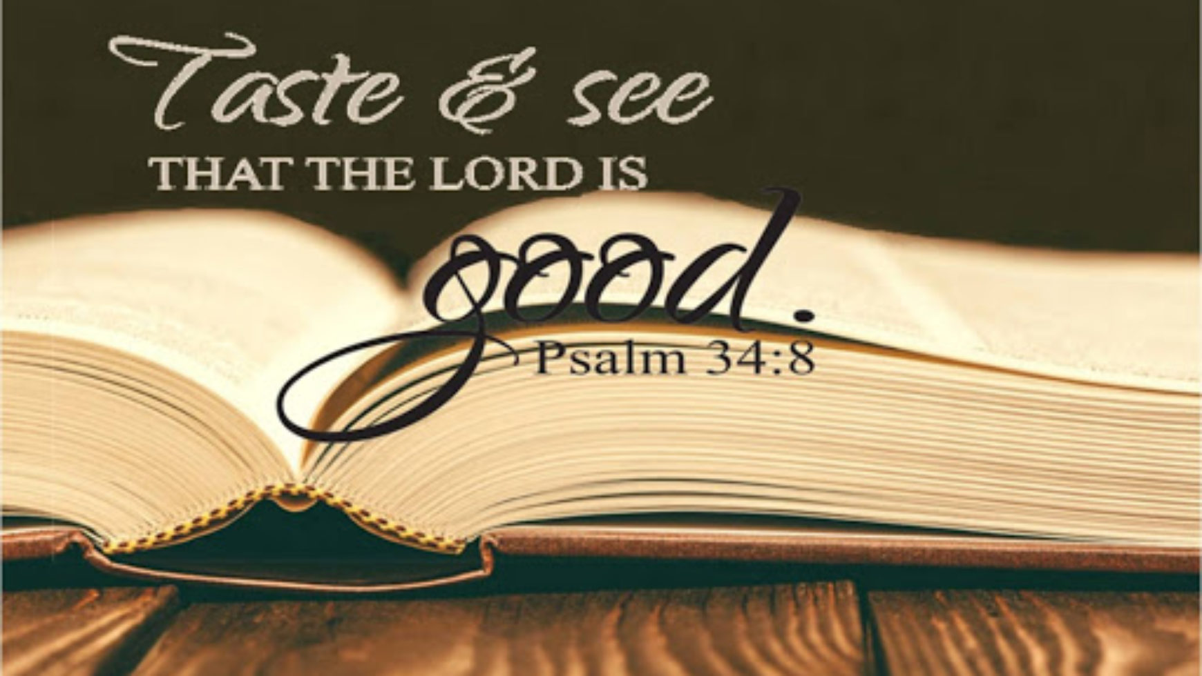 Taste and See That the Lord is Good!